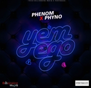 Phenom - Yem Ego  Ft. Phyno